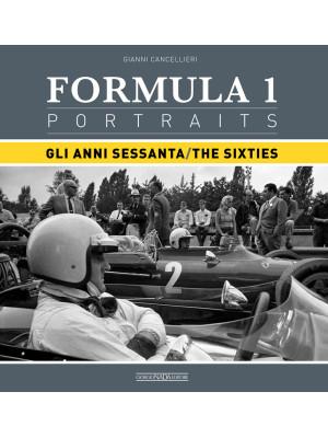 Formula 1 portraits. Gli anni Sessanta. Ediz. inglese e italiano