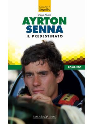 Ayrton Senna il predestinato