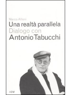 Una realtà parallela. Dialogo con Antonio Tabucchi