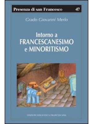 Intorno a francescanesimo e minoritismo. Cinque studi e un'appendice