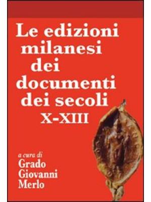 Le edizioni milanesi dei documenti dei secoli X-XIII