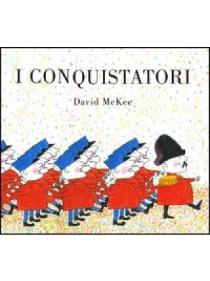 I conquistatori. Ediz. illustrata