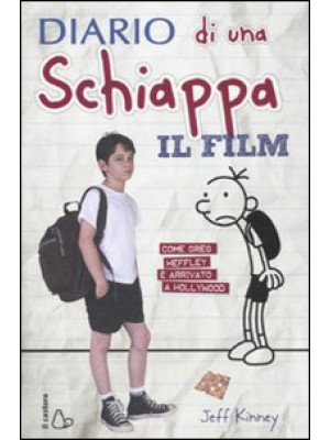 Diario di una schiappa. Il film. Ediz. illustrata