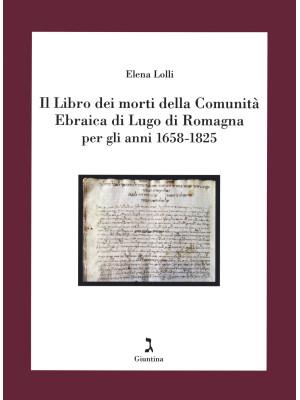 Il Libro dei morti della Comunità Ebraica di Lugo di Romagna per gli anni 1658-1825