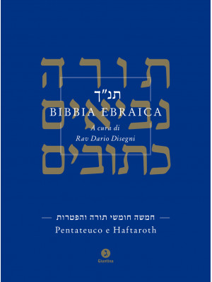 Bibbia ebraica. Pentateuco e Haftaroth. Testo ebraico a fronte