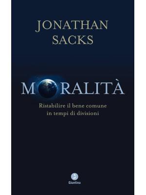 Moralità. Ristabilire il bene comune in tempi di divisioni