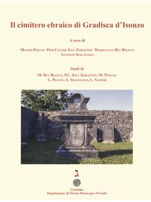 Il cimitero ebraico di Gradisca d'Isonzo