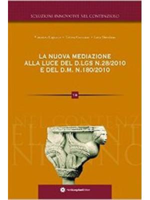 La nuova mediazione alla luce del D.Lgs. n. 28/2010 e del D.M. n. 180/2010