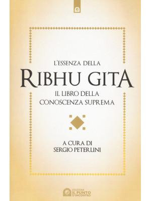 L'essenza della Ribhu Gita. Il libro della conoscenza suprema