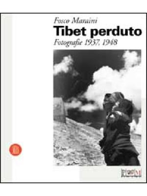 Tibet perduto. Fotografie 1937-1948. Ediz. illustrata