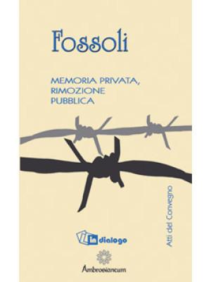 Fossoli. Memoria privata, rimozione pubblica