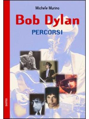 Bob Dylan. Percorsi