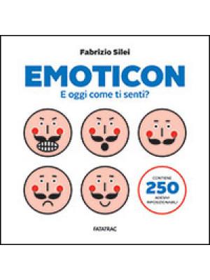 Emoticon. E oggi come ti senti? Con adesivi