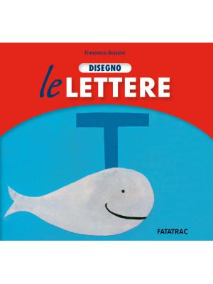 Disegno le lettere. Ediz. a colori