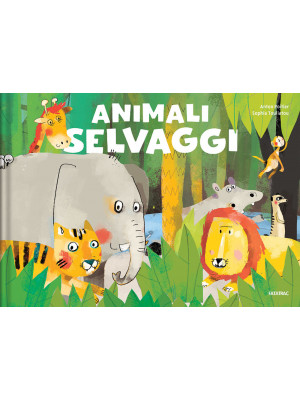 Animali selvaggi. Ediz. a colori