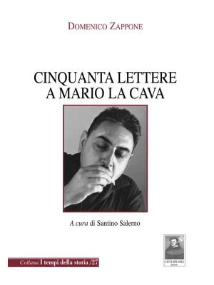 Cinquanta lettere a Mario La Cava