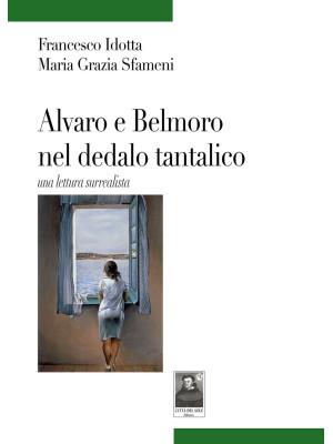 Alvaro e Belmoro nel dedalo tantalico una lettura surrealista