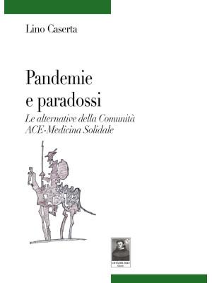 Pandemie e paradossi. Le alternative della Comunità ACE-Medicina Solidale
