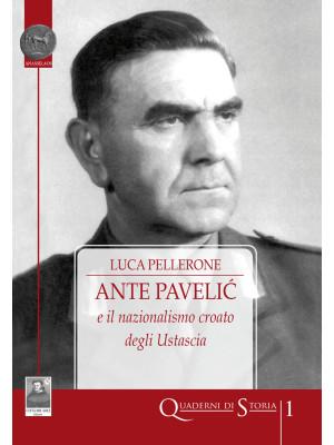 Ante Pavelic e il nazionalismo croato degli Ustascia