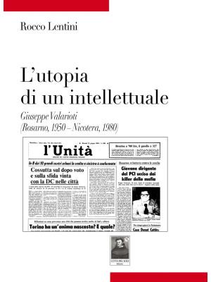 L'utopia di un intellettuale. Giuseppe Valarioti (Rosarno, 1950-Nicotera, 1980)