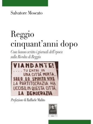 Reggio cinquant'anni dopo. Cosa hanno scritto i giornali dell'epoca sulla Rivolta di Reggio