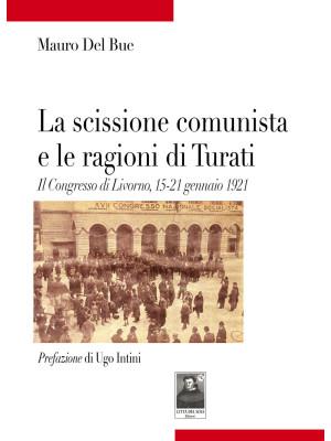 La scissione comunista e le ragioni di Turati. Il Congresso di Livorno, 15-21 gennaio 1921