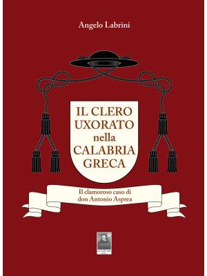 Il clero uxorato nella Calabria greca. Il clamoroso caso di don Antonio Asprea
