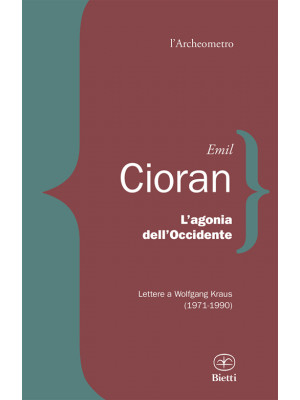 L'agonia dell'Occidente. Lettere a Wolfgang Kraus (1971-1990)