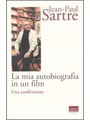 La mia autobiografia in un film. Una confessione