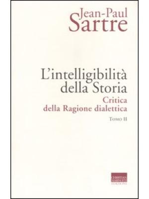 L'intelligibilità della storia. Critica della ragione dialettica. Vol. 2