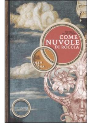 Come nuvole di roccia. Andrea Mantegna