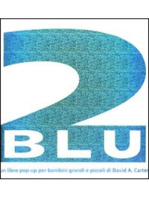 Due blu. Libro pop-up. Ediz. illustrata