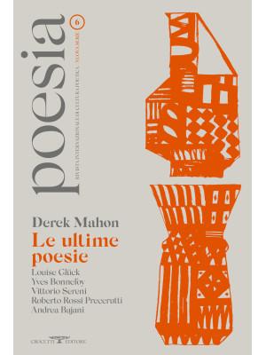Poesia. Rivista internazionale di cultura poetica. Nuova serie. Vol. 6: Derek Mahon. Le ultime poesie
