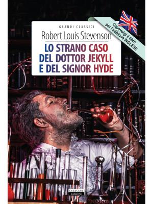 Lo strano caso del dottor Jekyll e del signor Hyde-The strange case of Dr Jekyll and Mr Hyde. Ediz. bilingue. Con Segnalibro