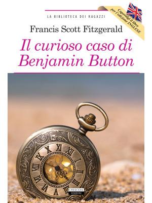 Il curioso caso di Benjamin Button-The curious case of Benjamin Button. Ediz. bilingue. Con Segnalibro