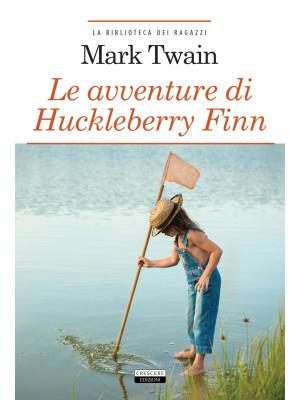 Le avventure di Huckleberry Finn. Ediz. integrale. Con Segnalibro