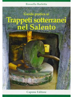 Guida pratica ai trappeti sotterranei nel Salento