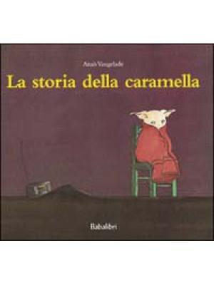 La storia della caramella. Ediz. illustrata