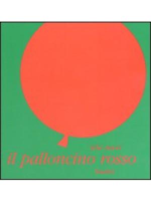 Il palloncino rosso. Ediz. illustrata