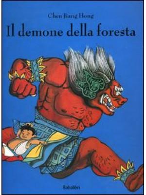 Il demone della foresta. Ediz. illustrata