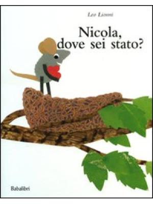 Nicola, dove sei stato? Ediz. illustrata