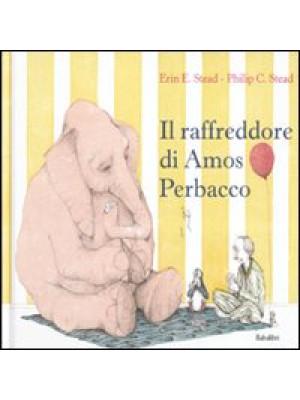 Il raffreddore di Amos Perbacco. Ediz. illustrata