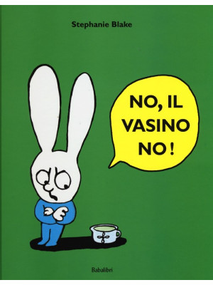 No, il vasino no! Ediz. illustrata