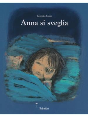 Anna si sveglia. Ediz. illustrata