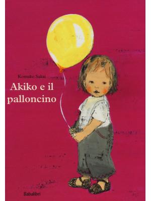 Akiko e il palloncino. Ediz. illustrata