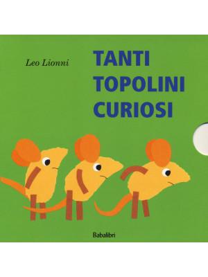 Tanti topolini curiosi. Ediz. a colori