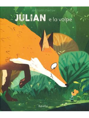 Julian e la volpe. Ediz. a colori