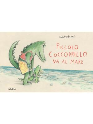 Piccolo coccodrillo va al mare. Ediz. illustrata