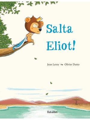 Salta Eliot! Ediz. a colori