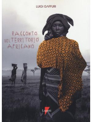Racconto del territorio africano. Letterature per una geografia